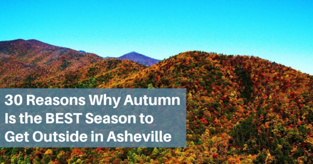 30 Reasons Why Autumn Is the Best Season to Get Outside in Asheville