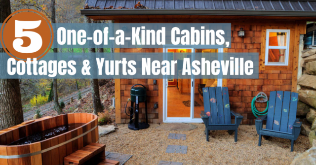 5 One-of-a-Kind Cabins, Cottages, and Yurts Near Asheville