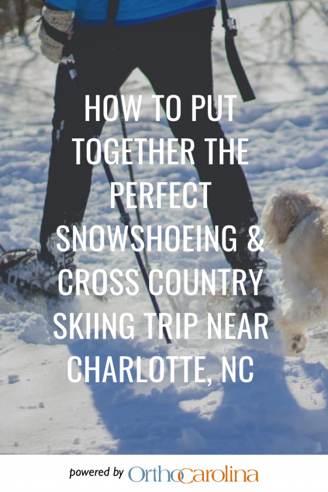 Perfect Snowshoeing & Cross-Country Skiing Trip