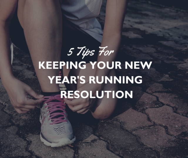5 Tips for Keeping your New Year's Running Resolution