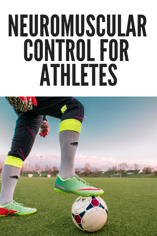 Neuromuscular Control for Athletes