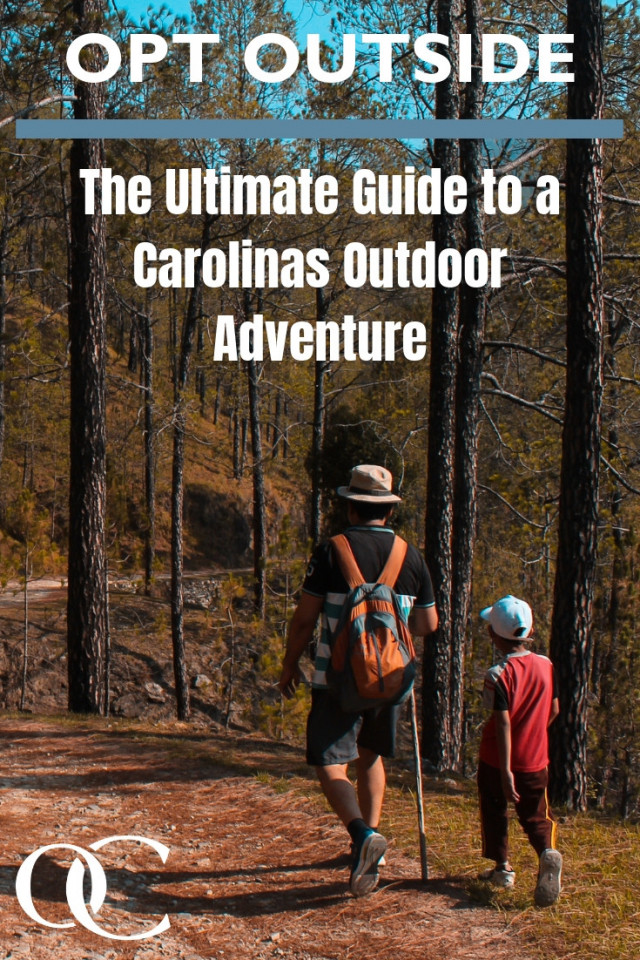 Opt Outside - The ultimate guide a to a Carolinas Outdoor Adventure