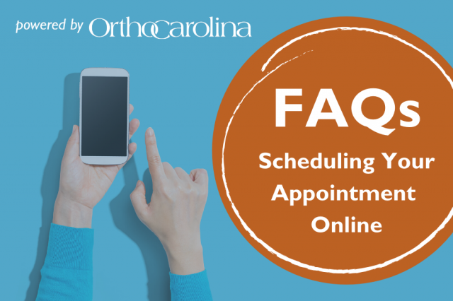 Online Scheduling FAQs | OrthoCarolina Scheduling Online Appointments