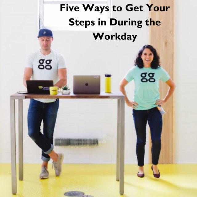 Five Ways to Get Your Steps in During the Workday