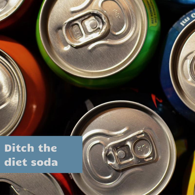 Ditch the diet soda